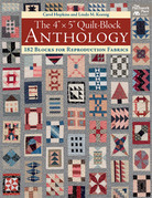 """The 4"""" x 5"""" Quilt-Block Anthology: 182 Blocks for Reproduction Fabrics"""
