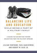 Balancing Life and Education While Being a Part of a Military Family: A Guide to Navigating Higher Education for the Military Spouse
