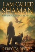 I Am Called Shaman: A Novel of Murder, Magic and Mystery