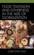 Food Television and Otherness in the Age of Globalization