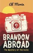 Brandon Abroad: The Mystery of the Ruins