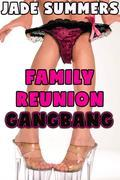 Family Reunion Gangbang: Incest Taboo Daddy Daughter Family Erotica Gangbang Anal Oral Cocksucking Face Fucking Spitroast Creampie Bareback Breeding