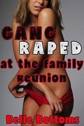 Gang Raped at the Family Reunion: incest taboo breeding gangbang non con spitroast deep throat cocksucking face fucking bareback creampie