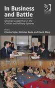 In Business and Battle: Strategic Leadership in the Civilian and Military Spheres
