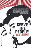 Serve the People!: A Novel