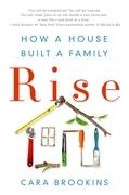 Rise: How a House Built a Family