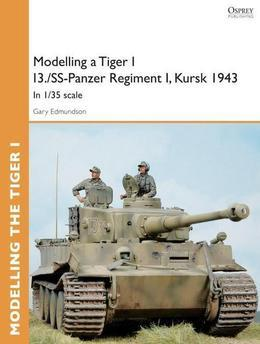 Modelling a Tiger I I3./SS-Panzer Regiment I, Kursk 1943: In 1/35 scale