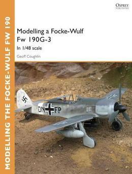 Modelling a Focke-Wulf Fw 190G-3: In 1/48 scale