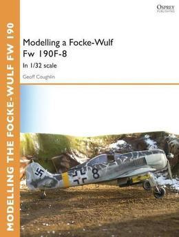 Modelling a Focke-Wulf Fw 190F-8: In 1/32 scale