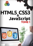 HTML5, CSS3, JavaScript Tome 1