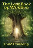 The Last Book of Wonder: With linked Table of Contents