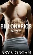 Entre Dos Billonarios - Parte Dos