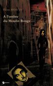 A l'ombre du Moulin Rouge