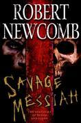 Savage Messiah: The Destinies of Blood and Stone