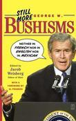 "Still More George W. Bushisms: ""Neither in French nor in English nor in Mexican"""