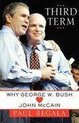 Third Term: Why George W. Bush (Hearts) John McCain