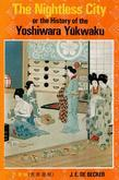 The Nightless City: Or the History of the Yoshiwara Yukwaku