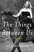 The Things Between Us: A Memoir