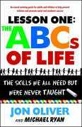 Lesson One: The ABCs of Life: The Skills We All Need but Were Never Taught