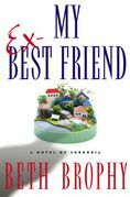 My Ex-Best Friend: A Novel of Suburbia