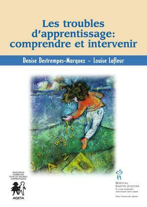 Les troubles d'apprentissage: comprendre et intervenir