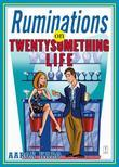 Ruminations on Twentysomething Life