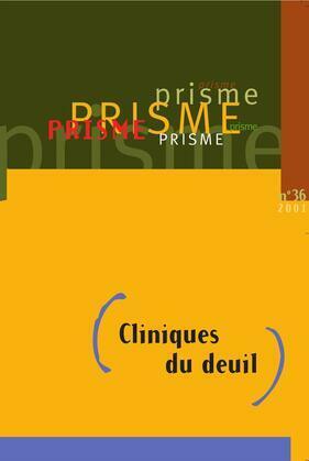 PRISME No 36 Cliniques du deuil