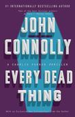 Every Dead Thing: A Charlie Parker Thriller