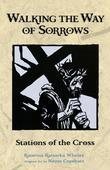 Walking the Way of Sorrows: Stations of the Cross
