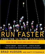 Run Faster from the 5K to the Marathon: How to Be Your Own Best Coach