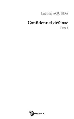 Confidentiel défense - Tome 1