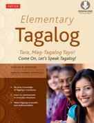 Elementary Tagalog: Tara, Mag-Tagalog Tayo! Come On, Let's Speak Tagalog! (Downloadable MP3 Audio Included)