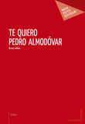 Te Quiero Pedro Almodóvar