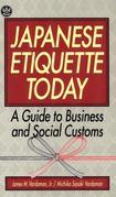 Japanese Etiquette Today: A Guide to Business & Social Customs