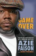 Game Over: The Rise and Transformation of a Harlem Hustler