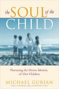 The Soul of the Child: Nurturing the Divine Identity of Our Children