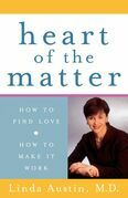 Heart of the Matter: How to Find Love, How to Make It Work