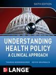 Understanding Health Policy, Sixth Edition