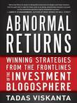 Abnormal Returns: Winning Strategies from the Frontlines of the Investment Blogosphere
