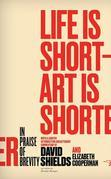 Life Is Short ¿ Art Is Shorter: In Praise of Brevity