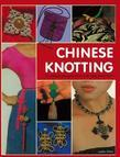 Chinese Knotting: Creative Designs that are Easy and Fun!
