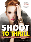 Shoot to Thrill: Speedlight Flash Techniques for Photographers