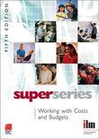 Working with Costs and Budgets Super Series
