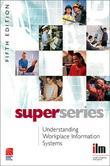 Understanding Workplace Information Systems Super Series
