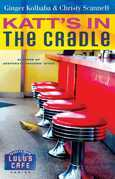 Katt's in the Cradle: A Secrets from Lulu's Cafe Novel