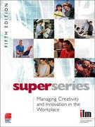 Managing Creativity and Innovation in the Workplace Super Series