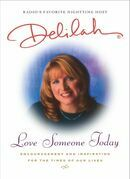 Love Someone Today: Encouragement and Inspiration for the Times of Our Lives