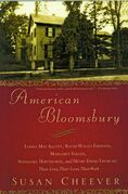 American Bloomsbury: Louisa May Alcott, Ralph Waldo Emerson, Margaret Fuller, Nathaniel Hawthorne, and Henry David Thoreau: Their Lives, Their Loves,