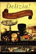 Delizia!: The Epic History of the Italians and Their Food
