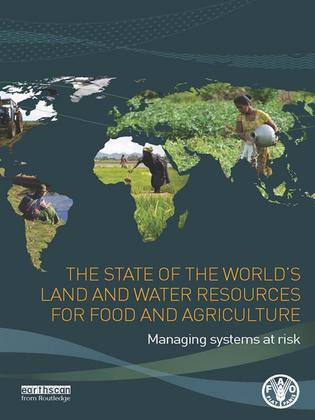 The State of the World's Land and Water Resources for Food and Agriculture: Managing Systems at Risk